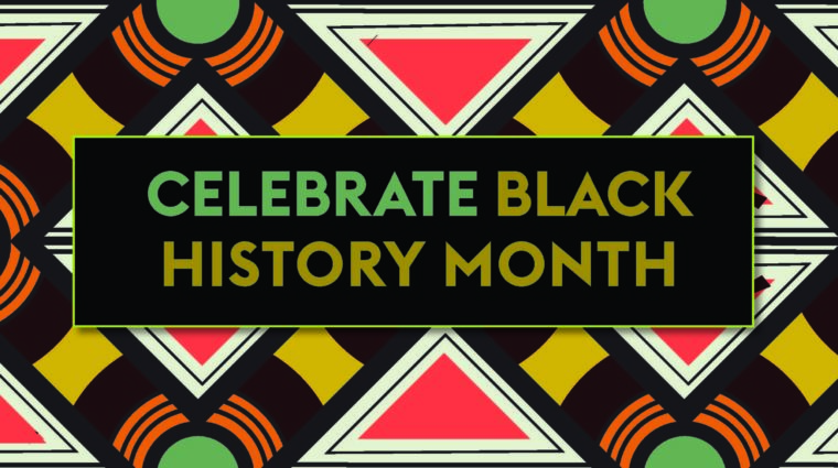 Image reads Celebrate Black History Month in green and brown text overlaid on a pattern in green, red, black, and yellow that looks like Kente cloth