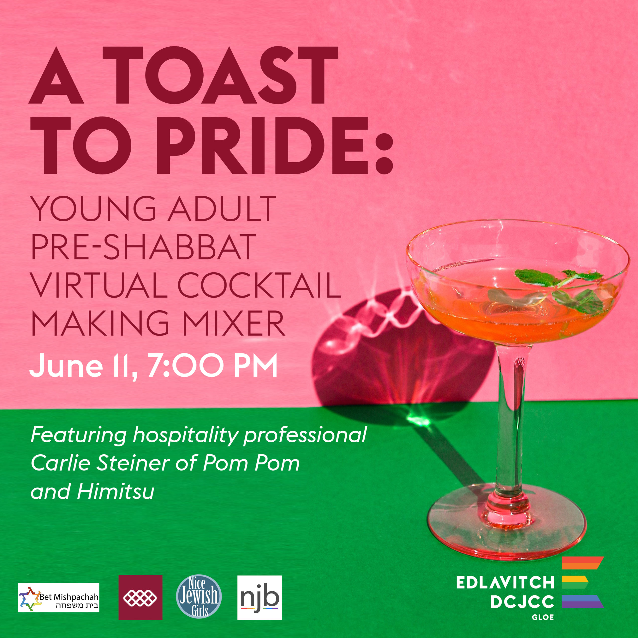 Image is of a brightly-colored cocktail against a pink and green background. Dark red text reads: A Toast to Pride: Young Adult Pre-Shabbat Virtual Cocktail Making Mixer