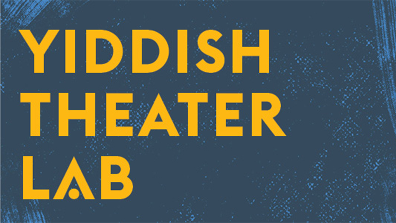 A blue background with yellow text reading, Yiddish Theater Lab